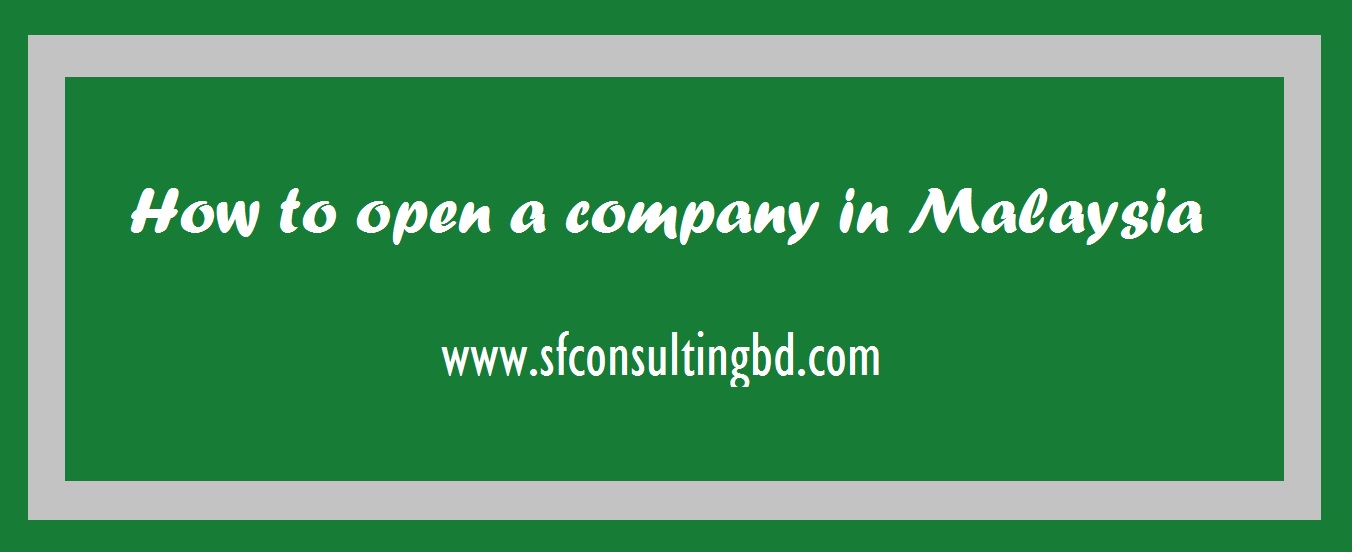 """<img src=""""image/""""How-to-open-a-company-in-Malaysia.jpg"""" alt=""""How to open a company in Malaysia""""/>"""