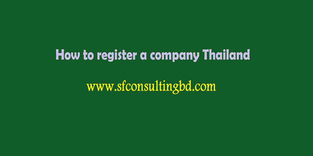 """<img src=""""How to register a company in Thailand"""" alt=""""How to register a company in Thailand""""/>"""