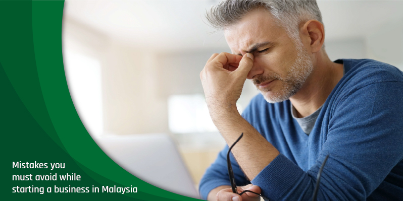 Mistakes you must avoid while starting a business in Malaysia