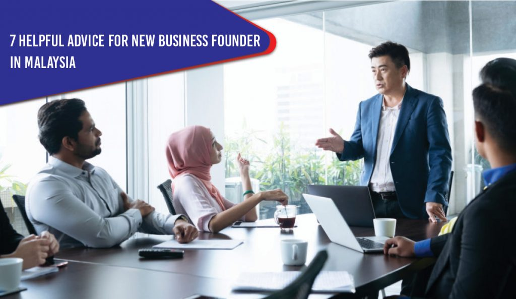 7 Helpful Advice for new business founders in Malaysia